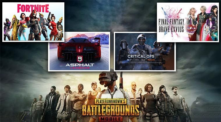 PUBG Mobile, Asphalt 9, Fortnite, Critical Ops, Final Fantasy Brave Exvius