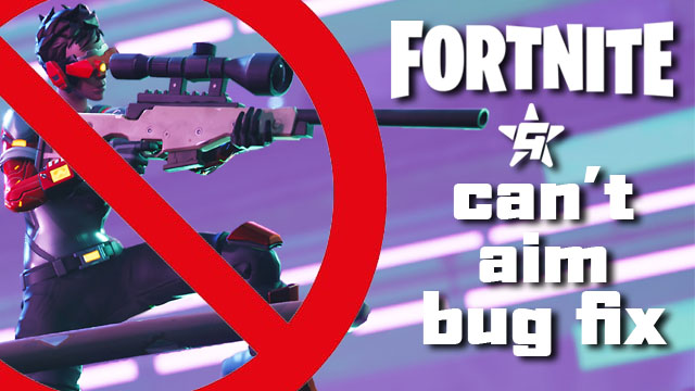 Fortnite Can't Aim Bug | Unable to aim down sights fix
