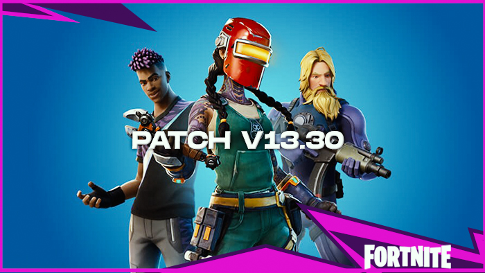 Fortnite Patch V13.30: Release Date, Patch Notes, Content, New Weapons, and Full Details!