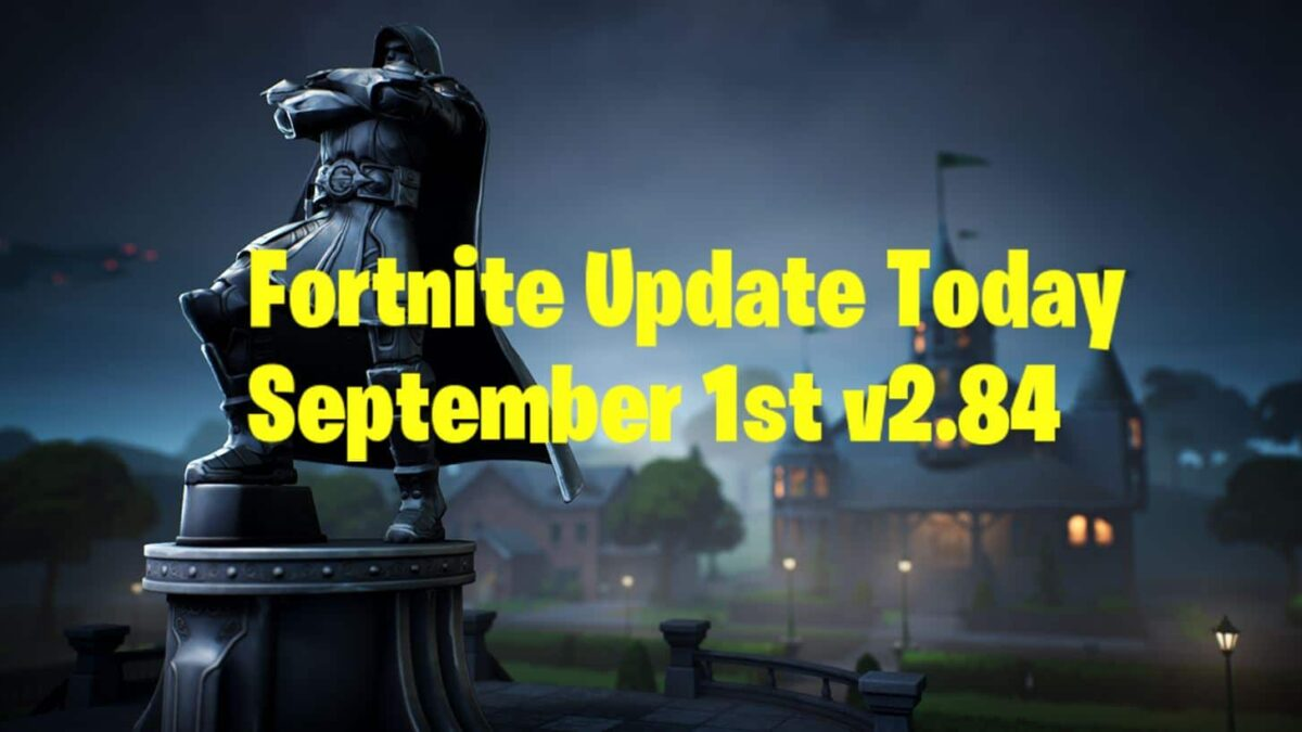 New Fortnite Update Today Patch Notes (v2.84 September 1st)